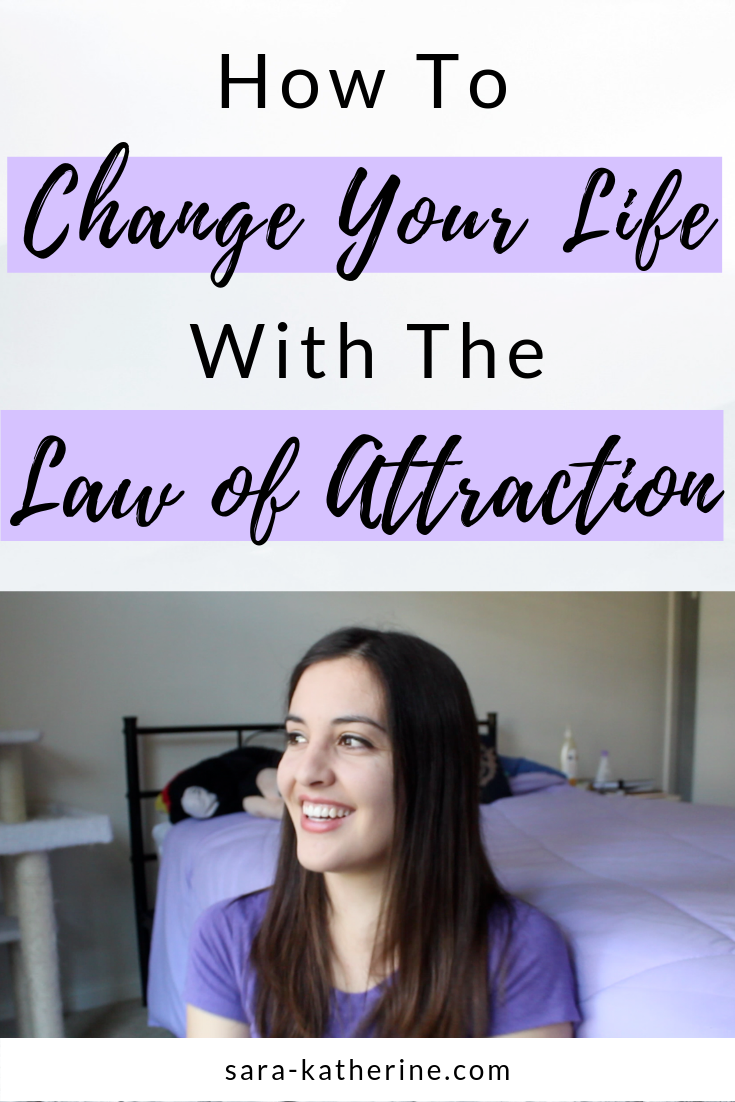 How to change your life with the law of attraction. Manifest your biggest dreams and turn them into a reality in three simple steps! Plus, I give examples about how the law of attraction has worked in my life, before I even knew what it was! - Sara Katherine