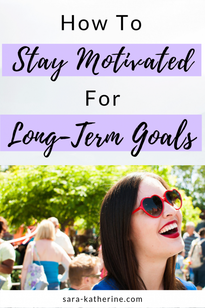 How to Stay Motivated for Long Term Goals