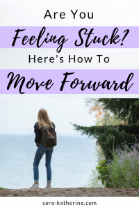 Feeling Stuck? Here's how to move forward.
