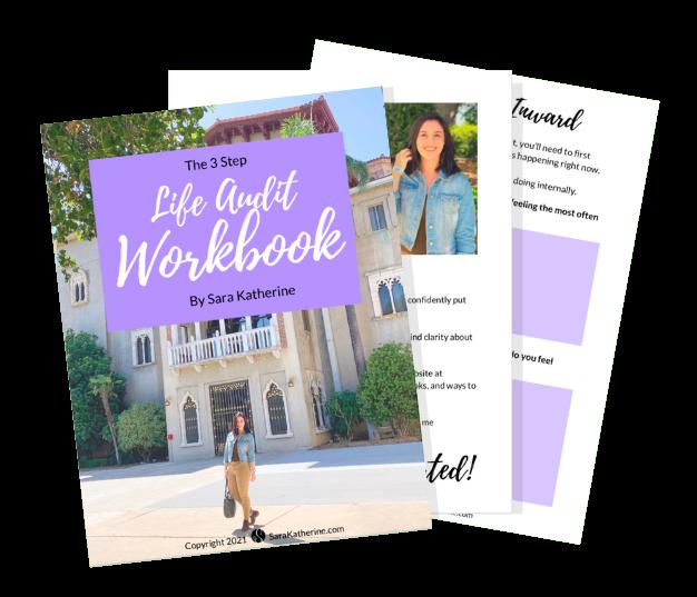 The 3-Step Life Audit Workbook by Sara Katherine
