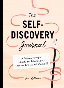 The Self-Discovery Journal by Sara Katherine