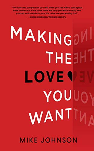Making the Love You Want by Mike Johnson