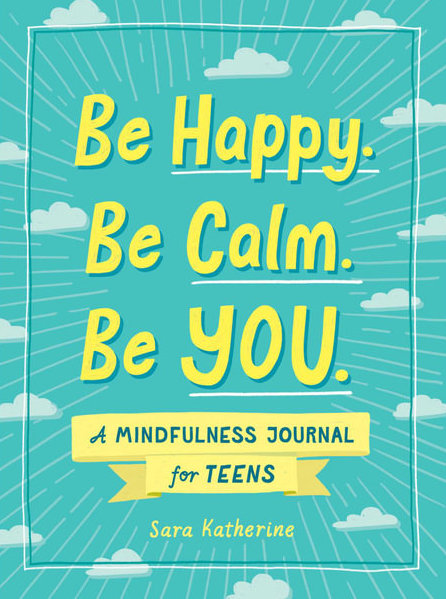 Be Happy. Be Calm. Be YOU. by Sara Katherine